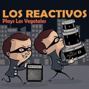 Image for 'Los Reactivos Plays los Vegetales'