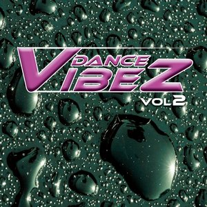 Image for 'Dance Vibez Vol. 2'