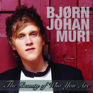 Image for 'Bjørn Johan Muri / The Beauty Of Who You Are'
