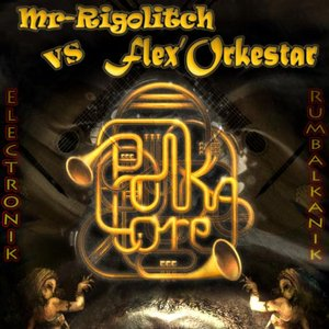 Image for 'Mr-Rigolitch VS Flex'Orkestar DEMO'