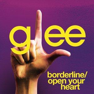 Image for 'Borderline / Open Your Heart (Glee Cast Version)'