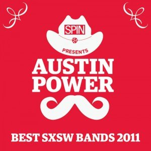 Image for 'SPIN Presents AUSTIN POWER: Best SXSW Bands 2011'