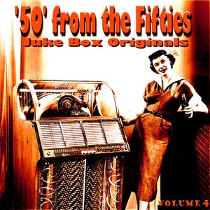 Image for '50 From The Fifties Juke Box Originals Volume 4'
