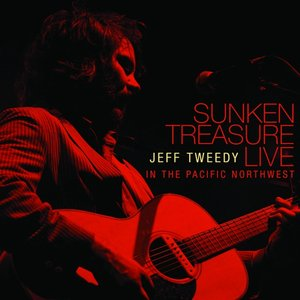 Image for 'Sunken Treasure: Jeff Tweedy Live in the Pacific Northwest'