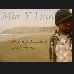 Image for 'My Only Weakness Is Weakness'