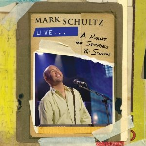 Image for 'Mark Schultz Live - A Night of Stories & Songs'