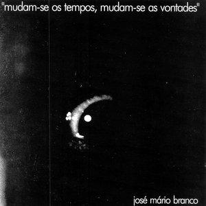 Image for 'Mudam-se Os Tempos Mudam-se As Vontades'