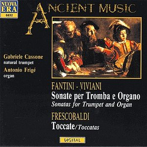 Image for 'Fantini / Vivani: Sonatas for Trumpet and Organ / Frescobaldi: Tocatas'