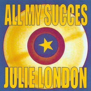 Image for 'All My Succes - Julie London'