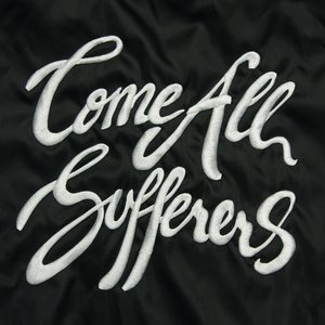 Image for 'Come All Sufferers'