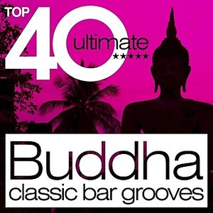 Image for 'Top 40 Buddha Classic Bar Grooves'