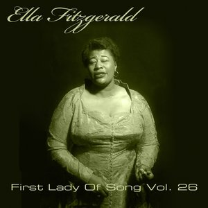 Image for 'Ella Fitzgerald First Lady Of Song, Vol. 26'