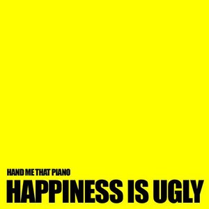 Image for 'Happiness is Ugly'