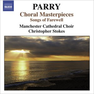 Image for 'Parry, H.: Choral Masterpieces - Songs of Farewell / I Was Glad / Jerusalem'
