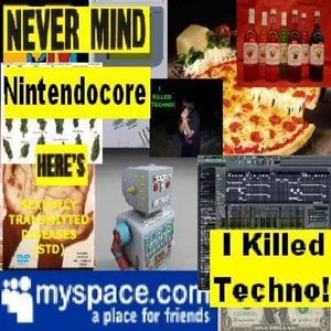 Imagem de 'Nevermind Nintendocore Here's I Killed Techno! EP'