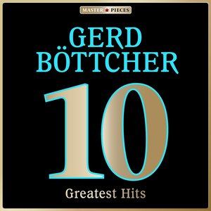 Image for 'Masterpieces presents Gerd Böttcher: 10 Greatest Hits'