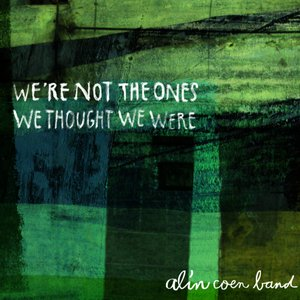 Immagine per 'We're Not The Ones We Thought We Were'