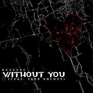 Image for 'Without You (feat. Todd Orcutt) - Single'