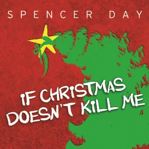 Image pour 'If Christmas Doesn't Kill Me'