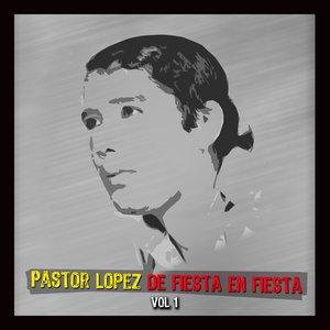 Image for 'De Fiesta En Fiesta Con Pastor Lopez Vol I'