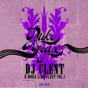 Image for 'B-More Like Clent Vol.1'