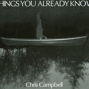 Image for 'Campbell, Chris: Things You Already Know'