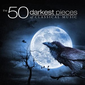 Image for 'The 50 Darkest Pieces of Classical Music'