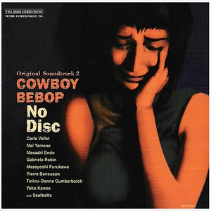 Image for 'Cowboy Bebop: No Disc'