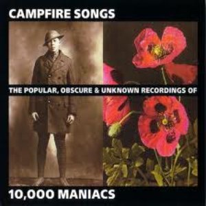 Image for 'Campfire Songs: The Popular, Obscure and Unknown Recordings of 10,000 Maniacs'