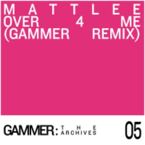 Image for 'Over 4 Me (Gammer Remix)'