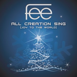 Image for 'All Creation Sing (Joy To The World)'