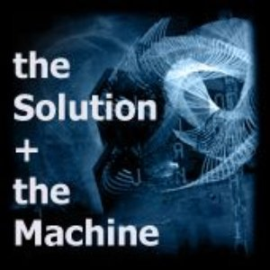 Image for 'the Solution + the Machine'