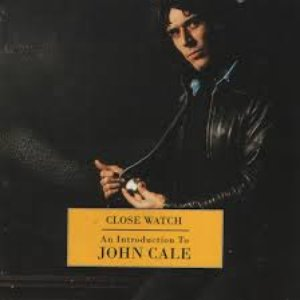 Image for 'Close Watch: An Introduction to John Cale'