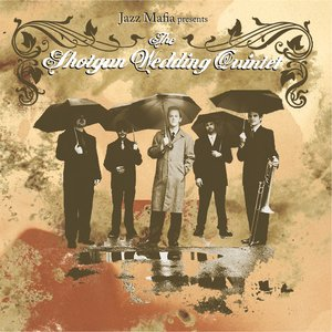 Image for 'Jazz Mafia Presents The Shotgun Wedding Quintet'