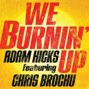Image for 'We Burnin' Up (feat. Chris Brochu)'