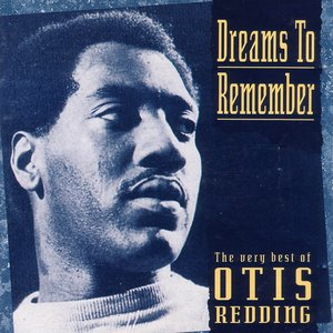 Image for 'Dreams to Remember (The Very Best of Otis Redding)'
