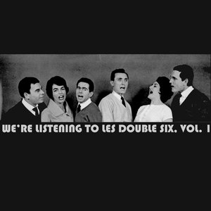 Image for 'We're Listening To Les Double Six, Vol. 1'