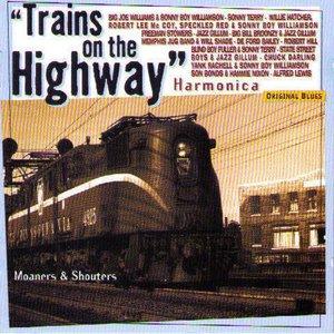 Bild för 'Trains On the Highway: Moaners & Shouters (Harmonica)'