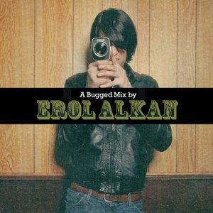 Imagem de 'A Bugged Out Mix By Erol Alkan / A Bugged In Selection With Erol Alkan'
