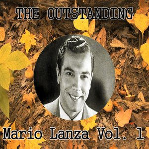 Image for 'The Outstanding Mario Lanza Vol. 1'