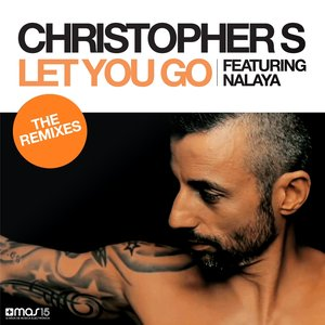 Image for 'Let You Go (feat. Nalaya) [The Remixes]'