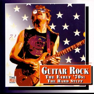 Image for 'Guitar Rock: The Early 70's: The Hard Stuff'