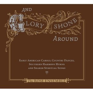 Bild für 'And Glory Shone Around: Early American Carols, Country Dances, Southern Harmony Hymns and Shaker Spiritual Songs'