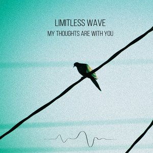 Изображение для 'Limitless Wave - My Thoughts Are With You'