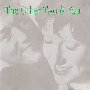 Image for 'The Other Two & You'