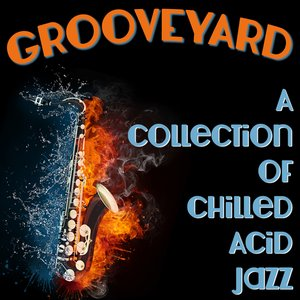 Image for 'Grooveyard - A Collection Of Chilled Acid Jazz Grooves'