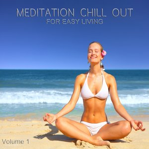 Image for 'Meditation Chill Out, Vol.1 (Finest Lounge Tunes for Easy Living)'
