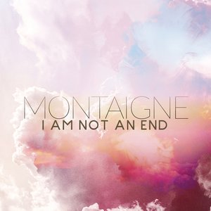Image for 'I Am Not An End'