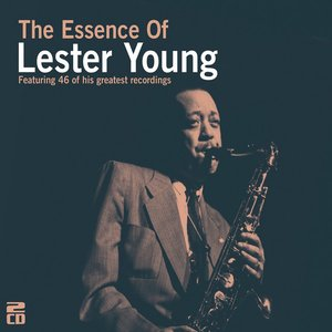 Image for 'The Essence Of Lester Young'