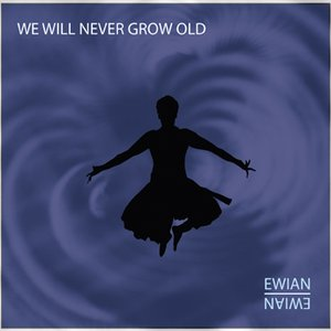 Image for 'We will never grow old'